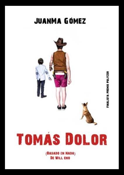Tomás Dolor (Basado en nada)