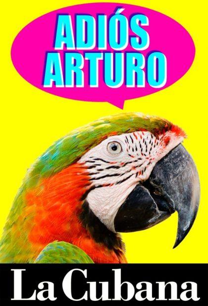 La Cubana: Adiós, Arturo